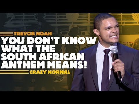 """You Don't Know What The South African Anthem Means!"" - Trevor Noah - (Crazy Normal)"