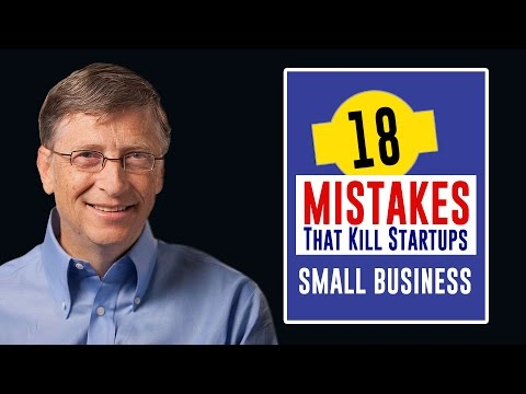 18 Mistakes That Kill Startups [Small Business Startup Mistakes]